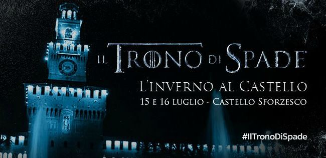 game of thrones_castello sforzesco
